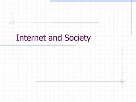 Internet and Society. Internet, the Self and Experience in Everyday Life Dilemmas of the self as a symbolic project Unification versus fragmentation Powerlessness.