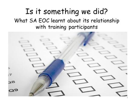 Is it something we did? What SA EOC learnt about its relationship with training participants 1.