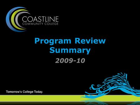 Tomorrow's College Today. Program Review Summary 2009-10.