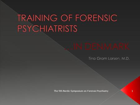 The 9th Nordic Symposium on Forensic Psychiatry 1.