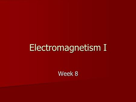 Electromagnetism I Week 8. Contents Overview Overview Coulomb's Law Coulomb's Law Current Current Voltage Voltage Resistance Resistance Energy and Power.