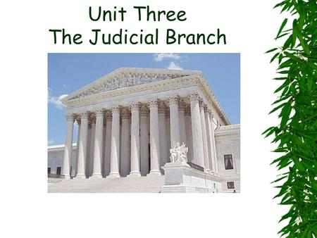 Unit Three The Judicial Branch. Articles of Confederation 1781-1789  This had no national courts.  The states all interpreted laws.  US realized they.