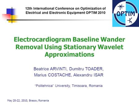 May 20-22, 2010, Brasov, Romania 12th International Conference on Optimization of Electrical and Electronic Equipment OPTIM 2010 Electrocardiogram Baseline.
