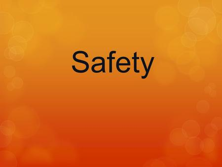 Safety. STANDARDS:  Therapeutic– ATS-4  IHS- 2  Students will maintain a safe work environment and prevent accidents by using safety precautions.
