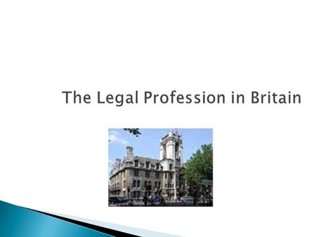The Legal Profession in Britain.  The legal profession in England and Wales is divided into two branches: solicitors and barristers  Each is governed.