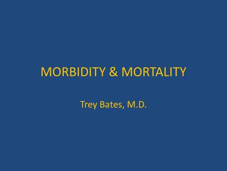 MORBIDITY & MORTALITY Trey Bates, M.D..  54 y/o man with advanced squamous cell carcinoma of the larynx  S/P radiation therapy and chemotherapy  Developed.