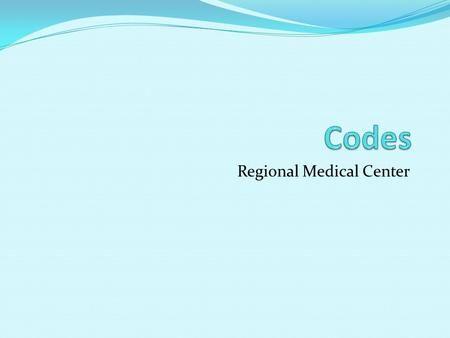 Regional Medical Center. Code Blue Emergency in the area designated Real emergencies such as cardiac arrest.
