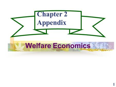 1 Chapter 2 Appendix Welfare Economics. 2 Efficiency Resource Use Assumptions 2 inputs (capital and labor) 2 outputs (food and clothing)