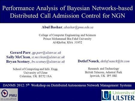 Performance Analysis of Bayesian Networks-based Distributed Call Admission Control for NGN Abul Bashar, College of Computer Engineering.