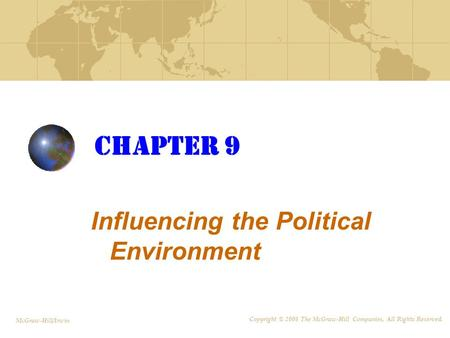 Chapter 9 Influencing the Political Environment McGraw-Hill/Irwin Copyright © 2008 The McGraw-Hill Companies, All Rights Reserved.