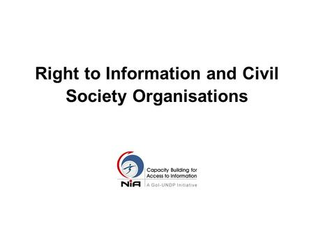 Right to Information and Civil Society Organisations.