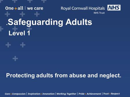 . Safeguarding Adults Level 1 Protecting adults from abuse and neglect.