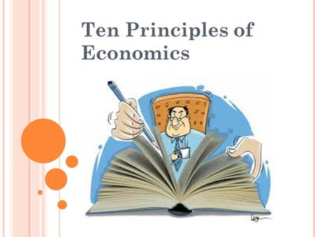 Ten Principles of Economics. HTTP :// WWW. YOUTUBE. COM / WATCH ? V =2Y UL DJMG 3 O 0.