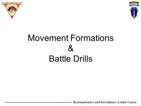 Movement Formations & Battle Drills.
