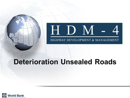 Deterioration Unsealed Roads. 2 Gravel Earth (or Sand) * Unsealed Roads Classification * Engineered roads.