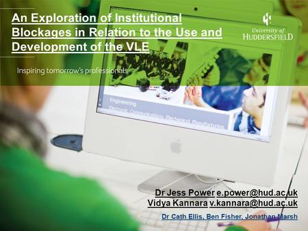 An Exploration of Institutional Blockages in Relation to the Use and Development of the VLE Dr Jess Power Vidya Kannara