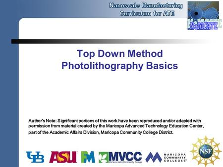 Top Down Method Photolithography Basics Author's Note: Significant portions of this work have been reproduced and/or adapted with permission from material.
