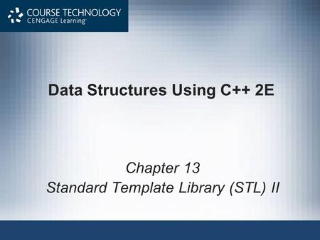 Data Structures Using C++ 2E Chapter 13 Standard Template Library (STL) II.