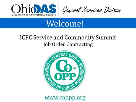 Welcome! ICPC Service and Commodity Summit Job Order Contracting www.coopp.org.