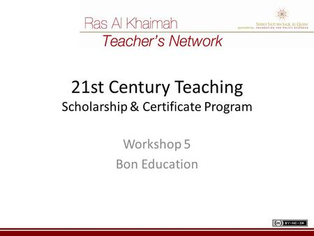 21st Century Teaching Scholarship & Certificate Program Workshop 5 Bon Education.
