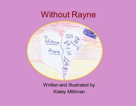 Without Rayne Written and Illustrated by Kieley Milliman.