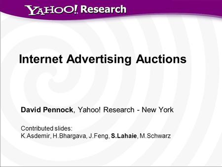 a research on internet auctions Is sniping a problem for online auction markets  and estimate them using a carefully selected subset of auctions from ebaycom ebay research labs and cornell.