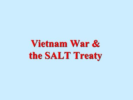 Vietnam War & the SALT Treaty What effect did the Cold War have on the Virginia economy? Benefitted Virginia's economy more than any other state'sBenefitted.