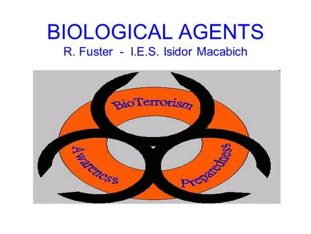 BIOLOGICAL AGENTS R. Fuster - I.E.S. Isidor Macabich.