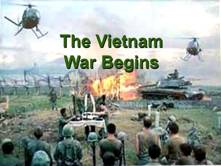 The Vietnam War Begins Essential Questions: 1)What is Vietnam's colonial history? 2)What compromises were made at the Geneva conference? 3)Why was President.