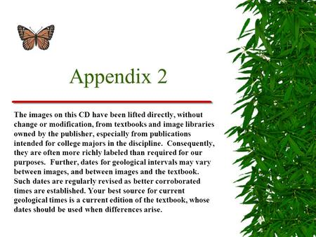Appendix 2 The images on this CD have been lifted directly, without change or modification, from textbooks and image libraries owned by the publisher,