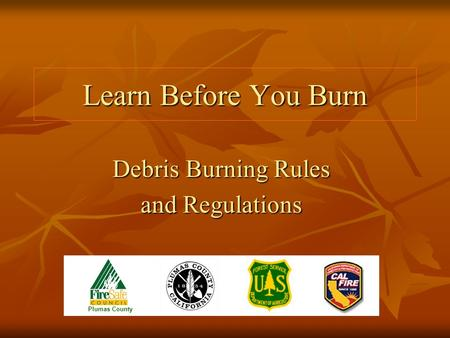 Learn Before You Burn Debris Burning Rules and Regulations Plumas County.