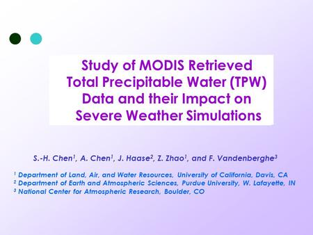 Improvement of Short-term Severe Weather Forecasting Using high-resolution MODIS Satellite Data Study of MODIS Retrieved Total Precipitable Water (TPW)