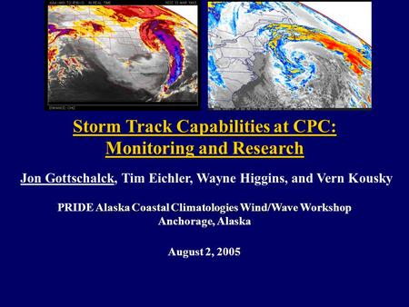 Alaska Coastal Climatologies Wind/Wave PRIDE Alaska Coastal Climatologies Wind/Wave Workshop Anchorage, Alaska August 2, 2005 Storm Track Capabilities.