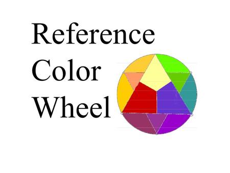 "Reference Color Wheel. Construct a color wheel Use 8 1 / 2 "" x 11"" paper to construct a reference color wheel to keep in your notebook."