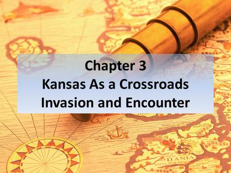 Chapter 3 Kansas As a Crossroads Invasion and Encounter.