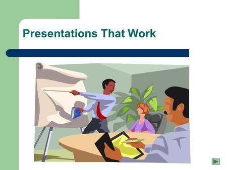 Presentations That Work What's here? What Do They Want/Need? What Do You Need to Do? Prepare Plan the Presentation Format and Delivery Manage Expectations.