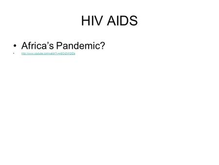 HIV AIDS Africa's Pandemic?