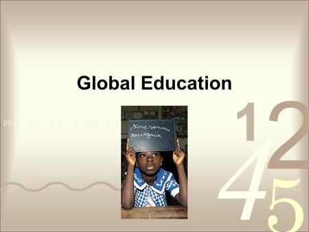 Global Education. Agenda Current state of global primary education Progress on education improvement Benefits of an educated society Future hurdles to.