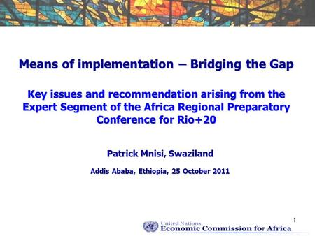 Means of implementation – Bridging the Gap Key issues and recommendation arising from the Expert Segment of the Africa Regional Preparatory Conference.