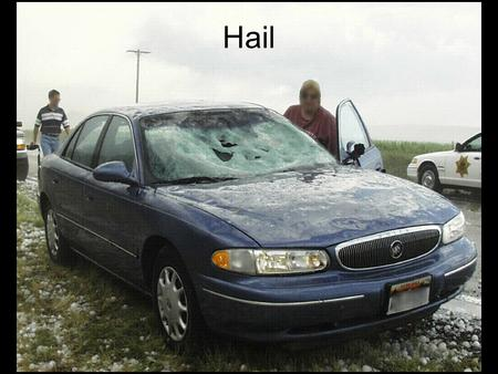 Hail. What is hail? Hail is a ball or irregular clump of ice Hail is different from winter precipitation! –Not sleet (raindrops that have frozen) –Not.
