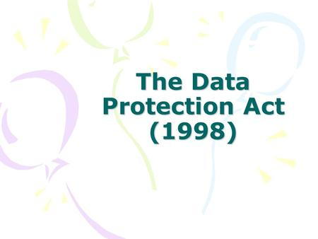 The Data Protection Act (1998). The Data Protection Act allows you to Check if any organisation keeps information about you on computer or in paper form.