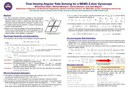 Time-Varying Angular Rate Sensing for a MEMS Z-Axis Gyroscope Mohammad Salah †, Michael McIntyre †, Darren Dawson †, and John Wagner ‡ Mohammad Salah †,