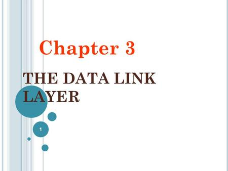 THE DATA LINK LAYER Chapter 3 1. H YBRID M ODEL The hybrid reference model to be used in this book. 2.