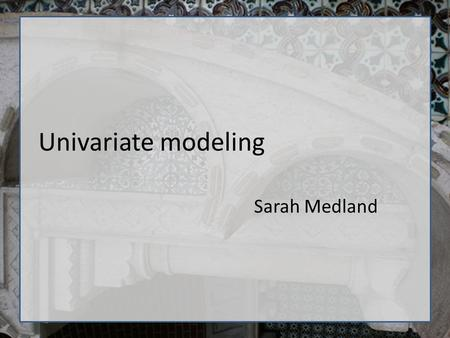 Univariate modeling Sarah Medland. Starting at the beginning… Data preparation – The algebra style used in Mx expects 1 line per case/family – (Almost)