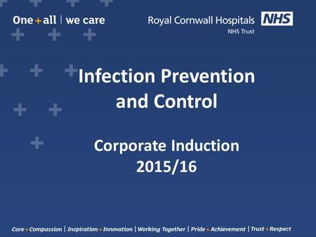 Infection Prevention and Control Corporate Induction 2015/16.
