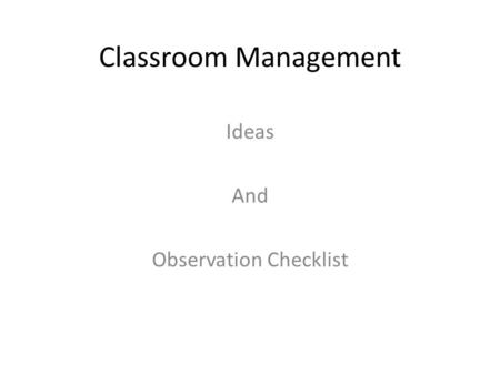 Classroom Management Ideas And Observation Checklist.