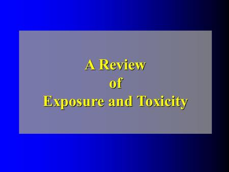 A Review of Exposure and Toxicity. The Need for Gloves and Respirators A Brief Review of Exposure.