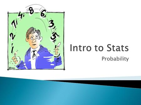 Probability.  Provides a basis for thinking about the probability of possible outcomes  & can be used to determine how confident we can be in an effect.