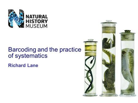 Richard Lane Barcoding and the practice of systematics.