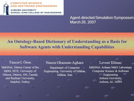 An Ontology-Based Dictionary of Understanding as a Basis for Software Agents with Understanding Capabilities Levent Yilmaz M&SNet: Auburn M&S Laboratory.